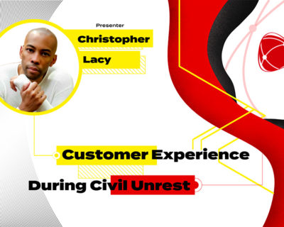 Customer Experience During Civil Unrest